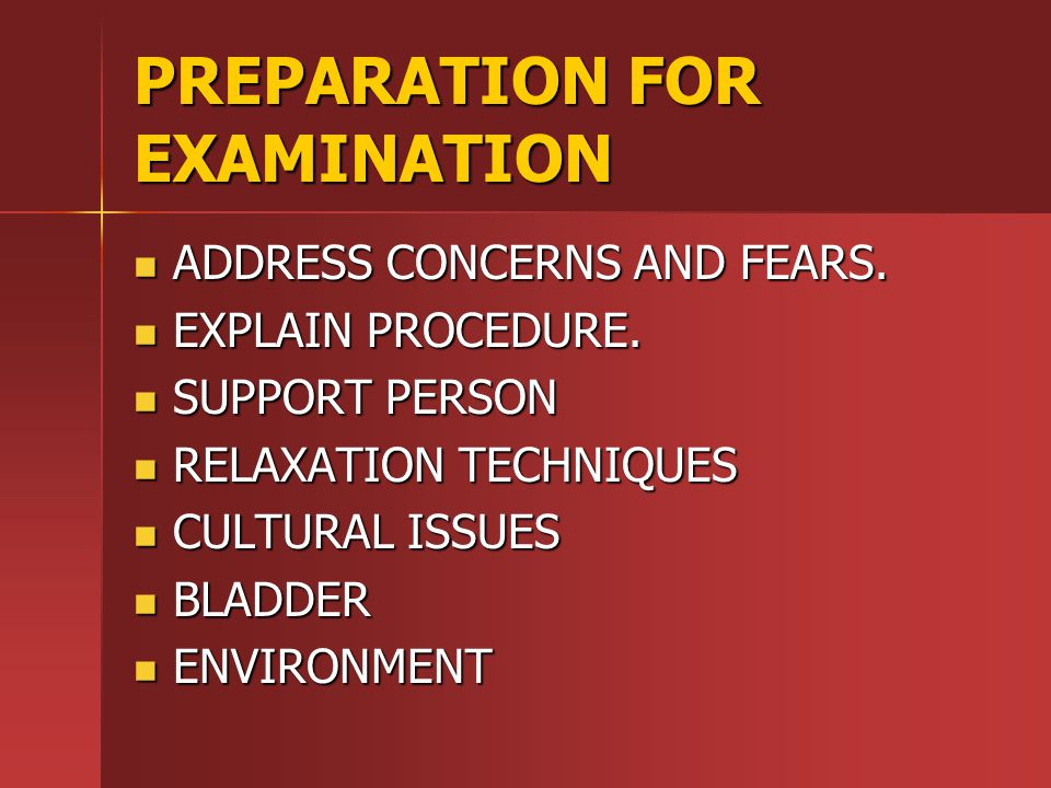 PREPARATION FOR EXAMINATION ADDRESS CONCERNS AND FEARS.
