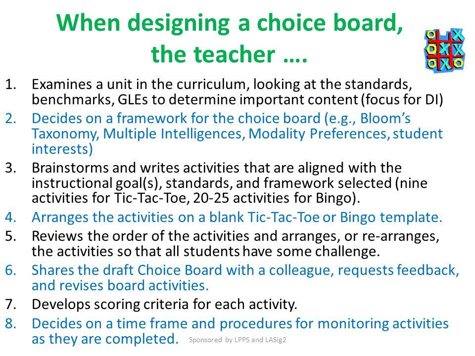When designing a choice board, the teacher ….