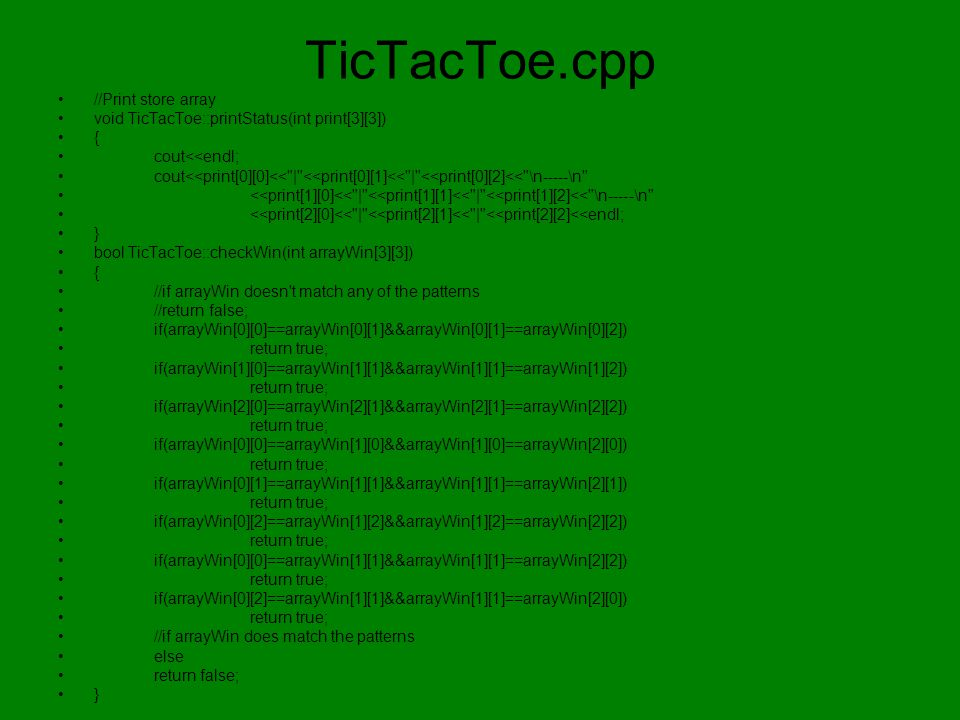 Main.cpp //main file #include using std::cin; using std::cout; using std::endl; #include #include tictactoe.h #include playervs.h int main() { int select, z=0; TicTacToe player1(z); playerVS player2(z,z); cout<< \n========================= <<endl; cout<< \n= = <<endl; cout<< \n= Welcome to TicTacToe.