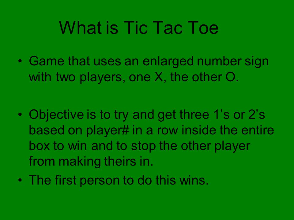 What is Tic Tac Toe Game that uses an enlarged number sign with two players, one X, the other O.