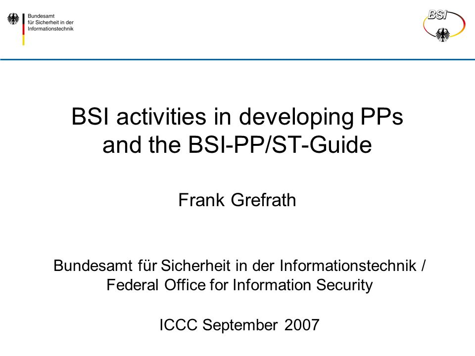 Frank Grefrath September 2007 Slide 2 Agenda  BSI-activities in PP-certification  Introduction of the PP Digitales Wahlstift-System, V.