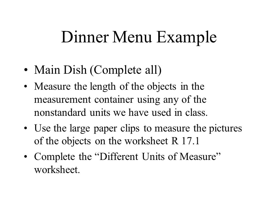 Dinner Menu Example Side Dishes (Select at least 2) Read the book The Biggest Fish.