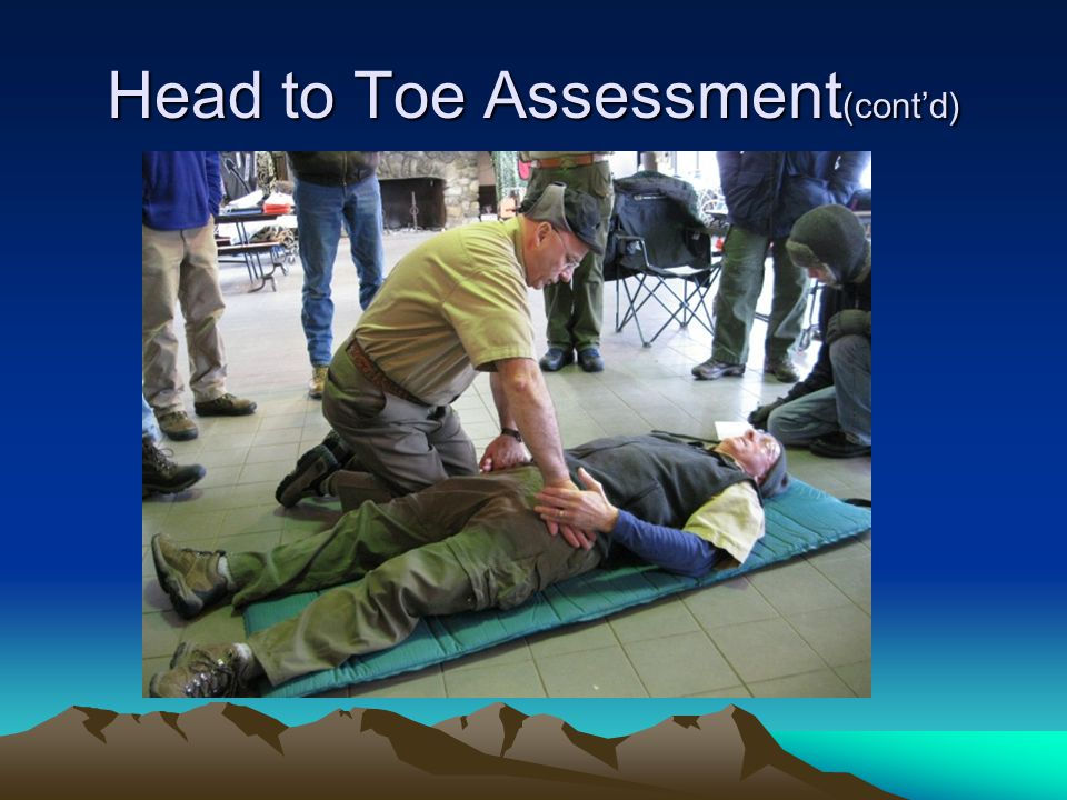 Head to Toe Assessment (cont'd)