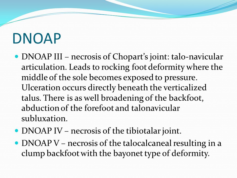 DNOAP DNOAP III – necrosis of Chopart's joint: talo-navicular articulation.