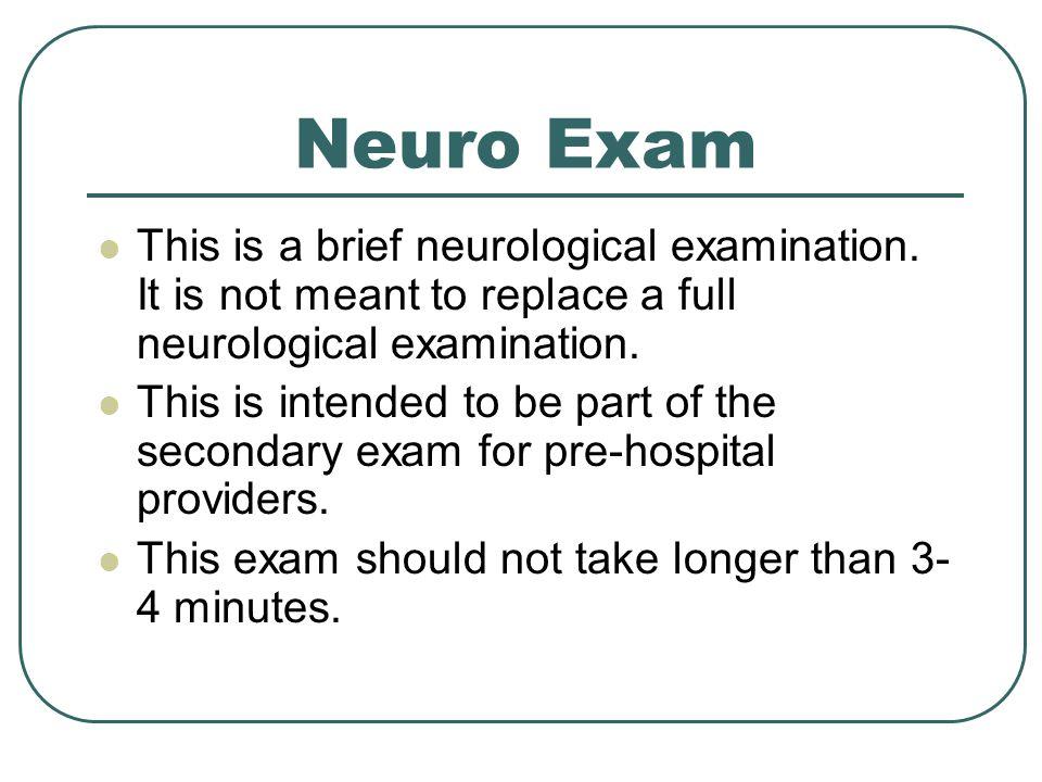 Neuro Exam This is a brief neurological examination.