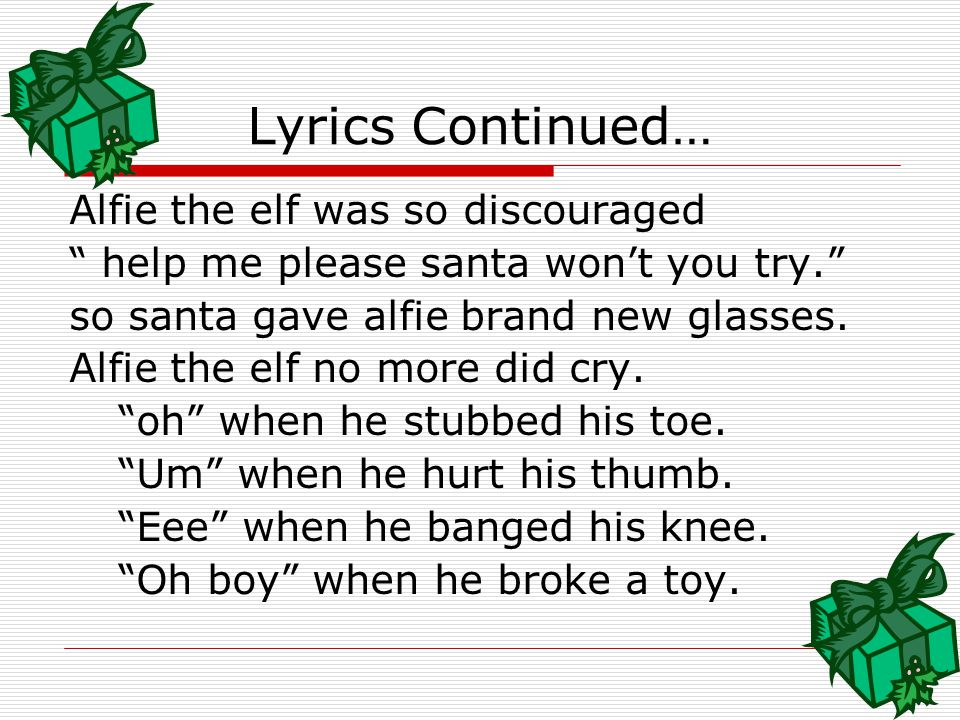"Lyrics Continued… ""Oh"" when he stubbed his toe. ""Um"" when he hurt his thumb. ""Eee"" when he banged his knee. ""Oh boy"" when he broke a toy."