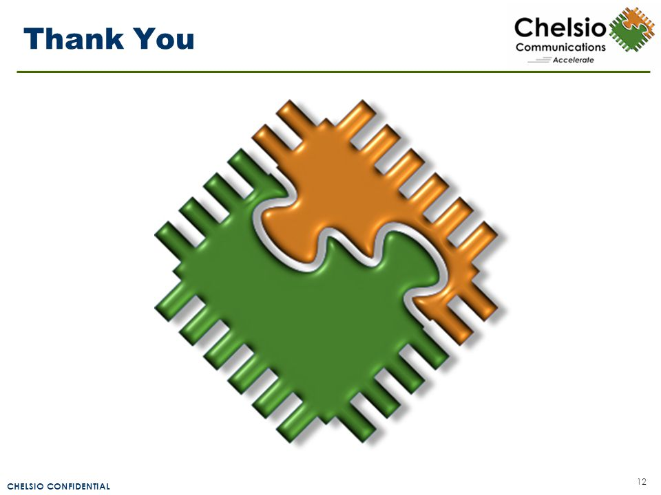 CHELSIO CONFIDENTIAL 12 Thank You