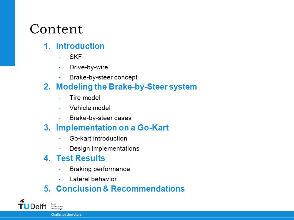 3 Brake-by-Steer Concept 9-5-2015 Challenge the future Delft University of Technology 1.