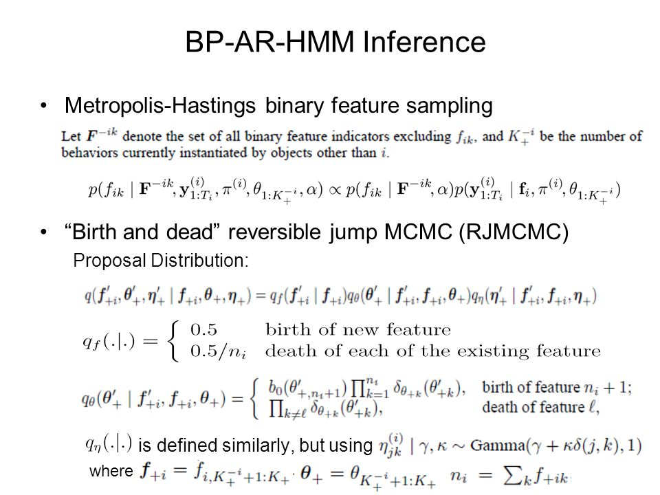 BP-AR-HMM Inference MH acceptance probability is where MH sampling is also used for updating and