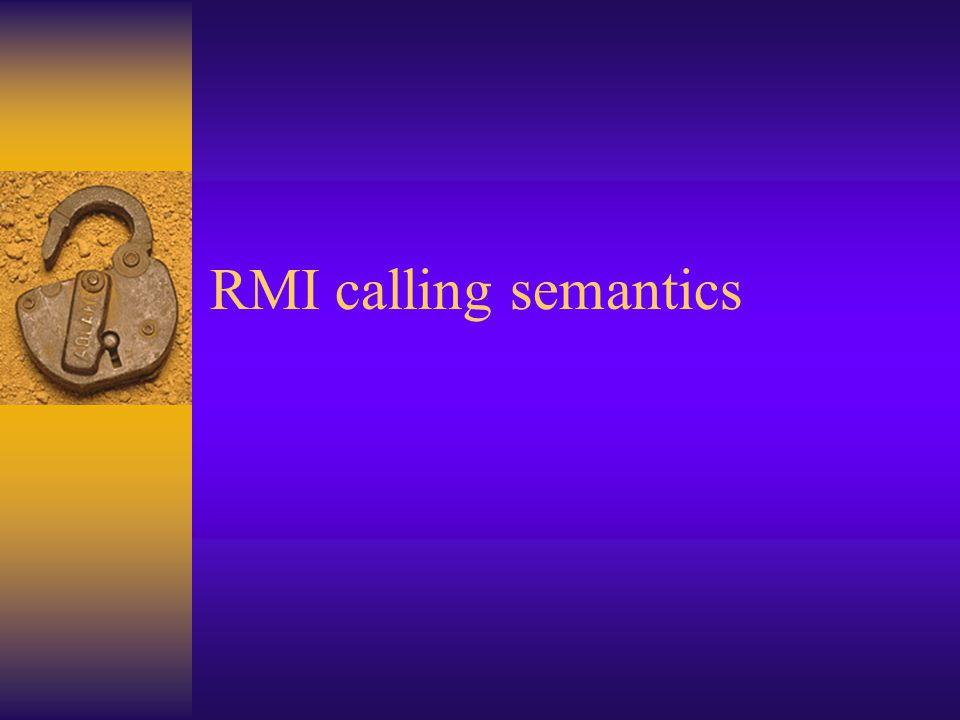 RMI calling semantics