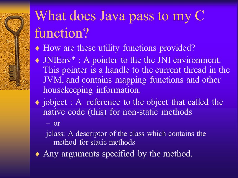 What does Java pass to my C function.  How are these utility functions provided.