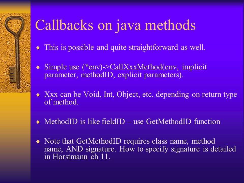 Callbacks on java methods  This is possible and quite straightforward as well.