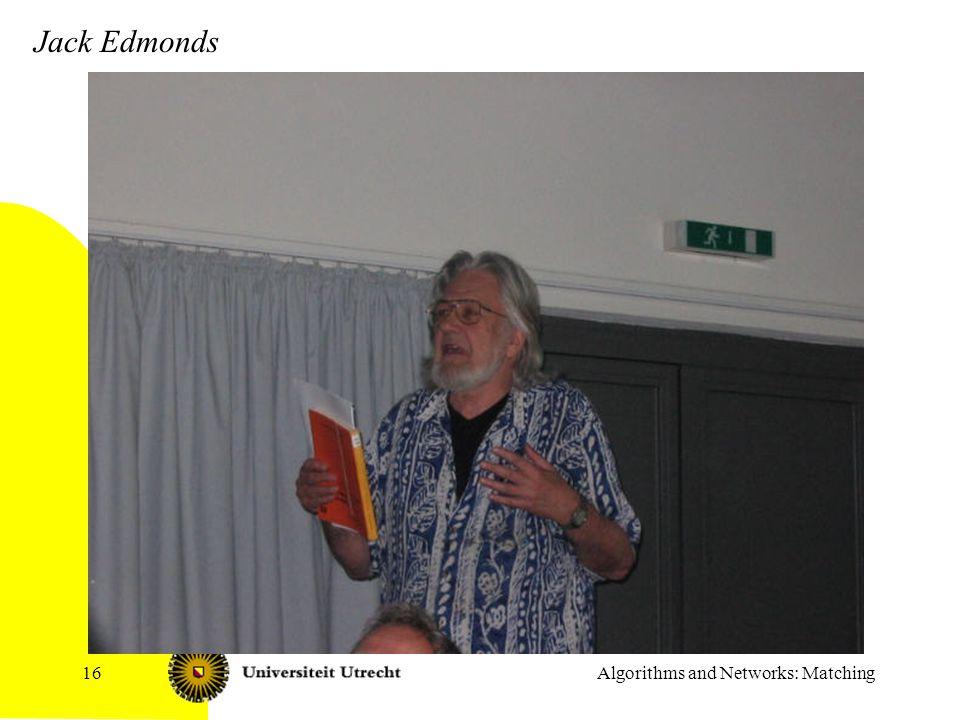 Algorithms and Networks: Matching16 Jack Edmonds
