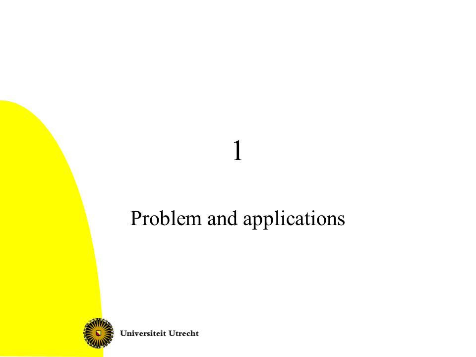 1 Problem and applications