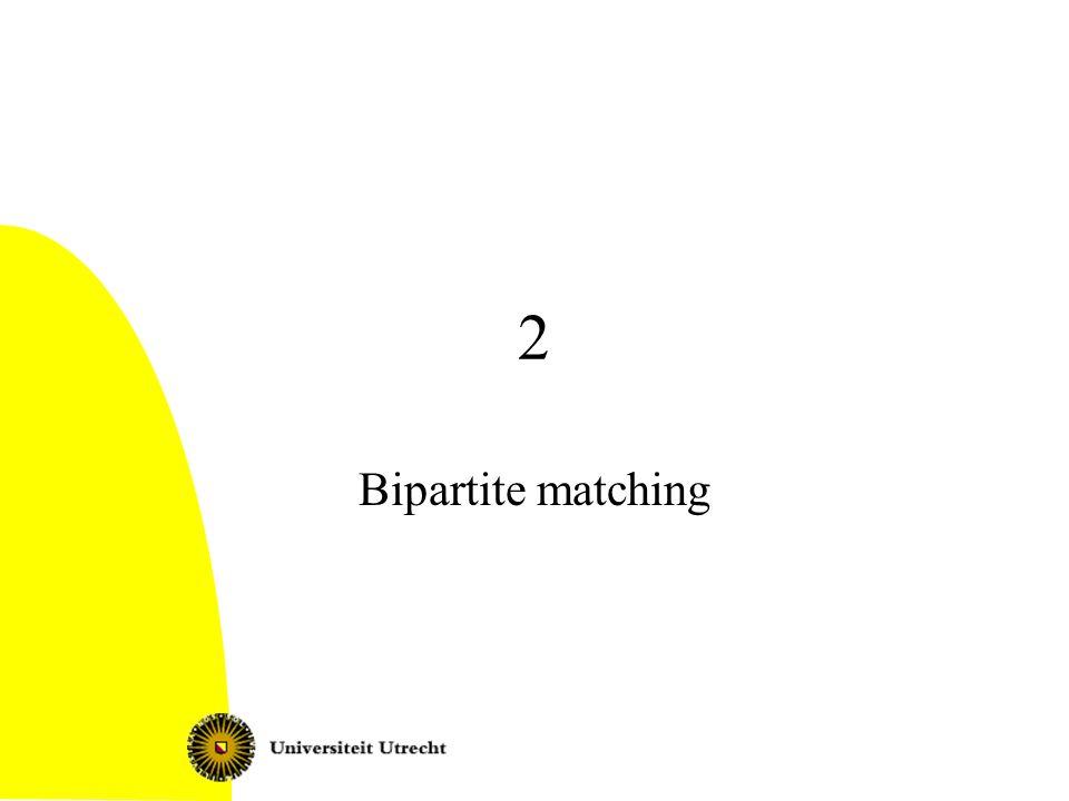Algorithms and Networks: Matching10 Bipartite graphs: using maximum flow algorithms Finding maximum matching in bipartite graphs: –Model as flow problem, and solve it: make sure algorithm finds integral flow.