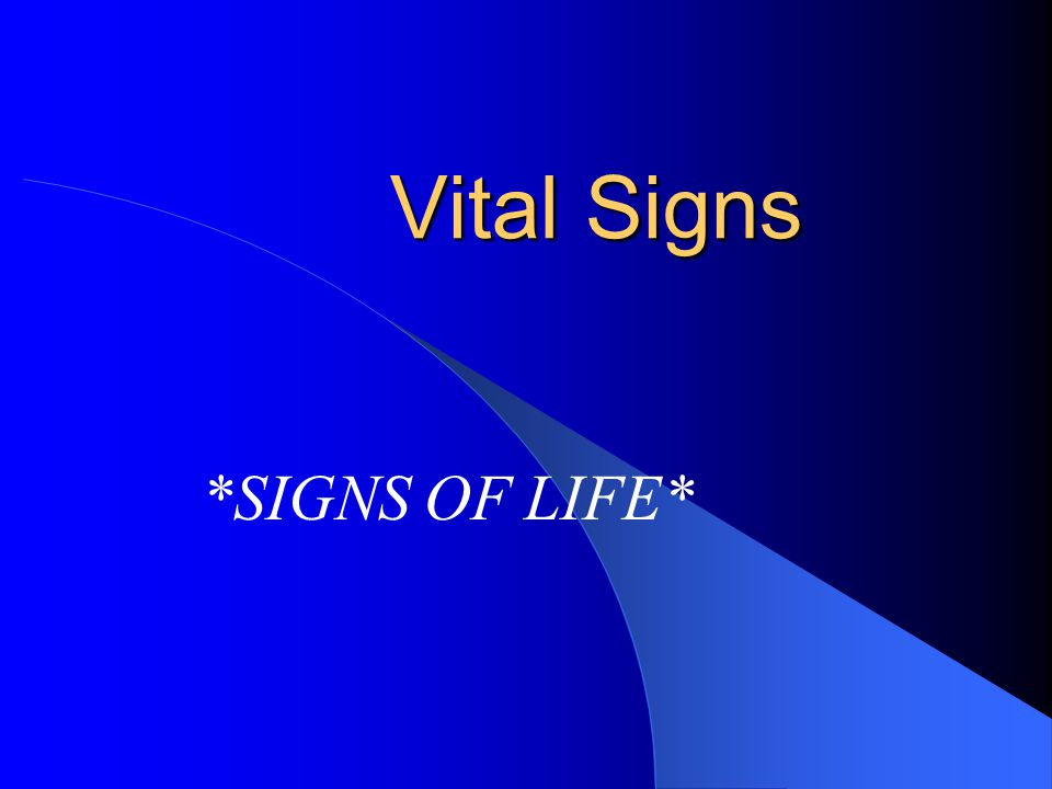 Vital Signs *SIGNS OF LIFE*