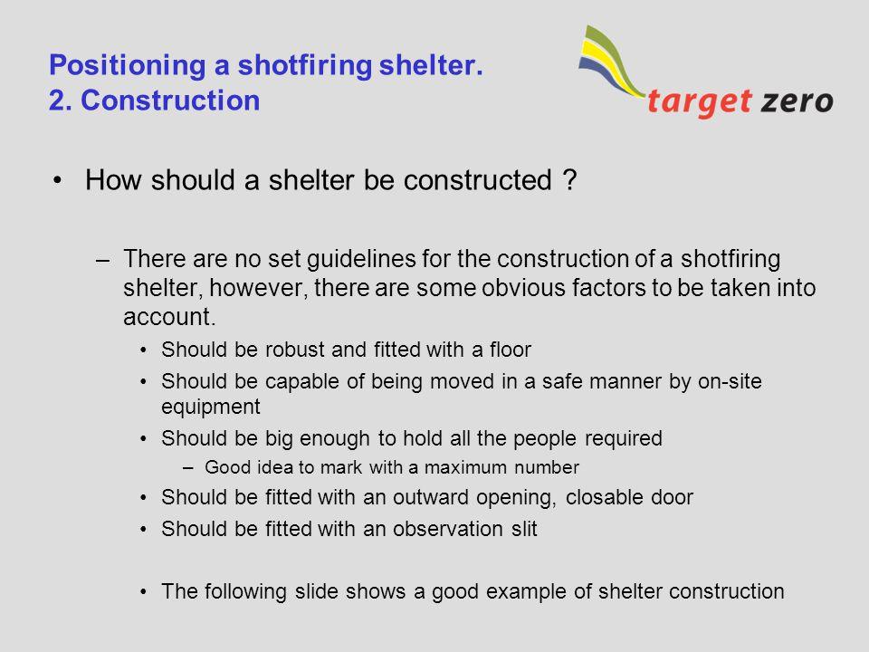 Positioning a shotfiring shelter 1.