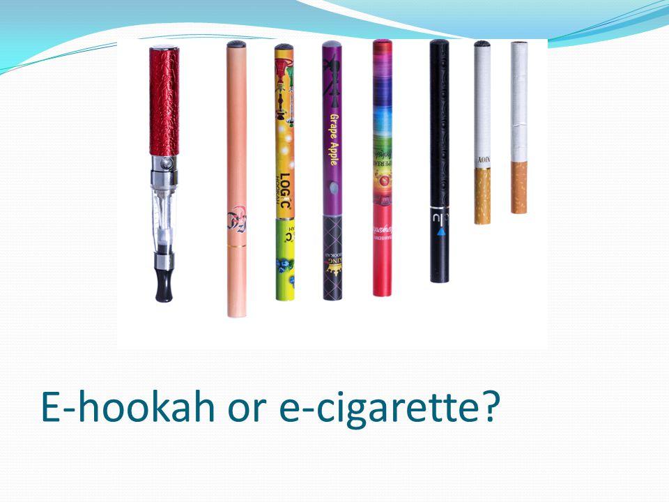 E-hookah or e-cigarette?