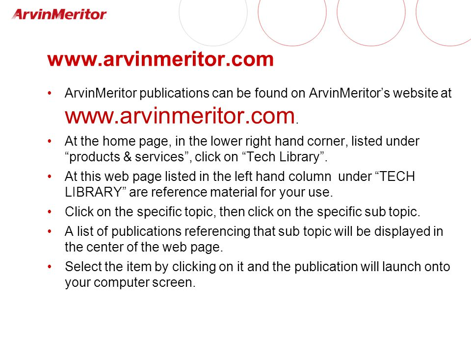 www.arvinmeritor.com ArvinMeritor publications can be found on ArvinMeritor's website at www.arvinmeritor.com.