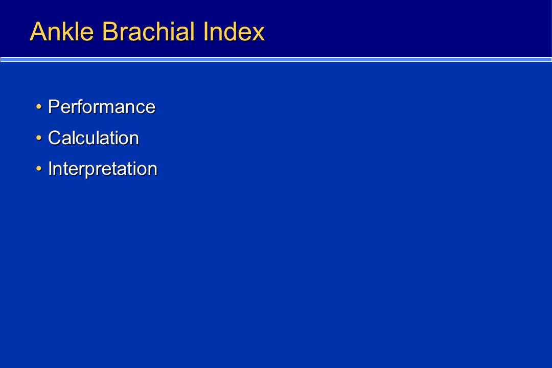 Ankle Brachial Index PerformancePerformance CalculationCalculation InterpretationInterpretation