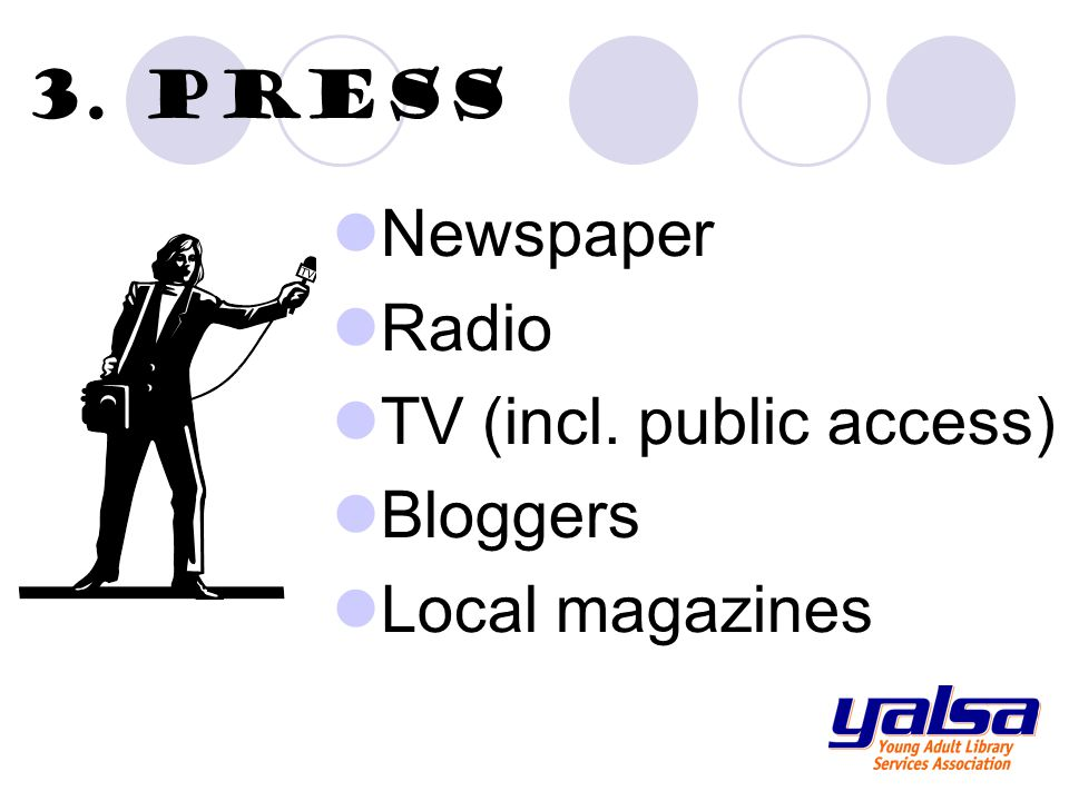 3. press Newspaper Radio TV (incl. public access) Bloggers Local magazines
