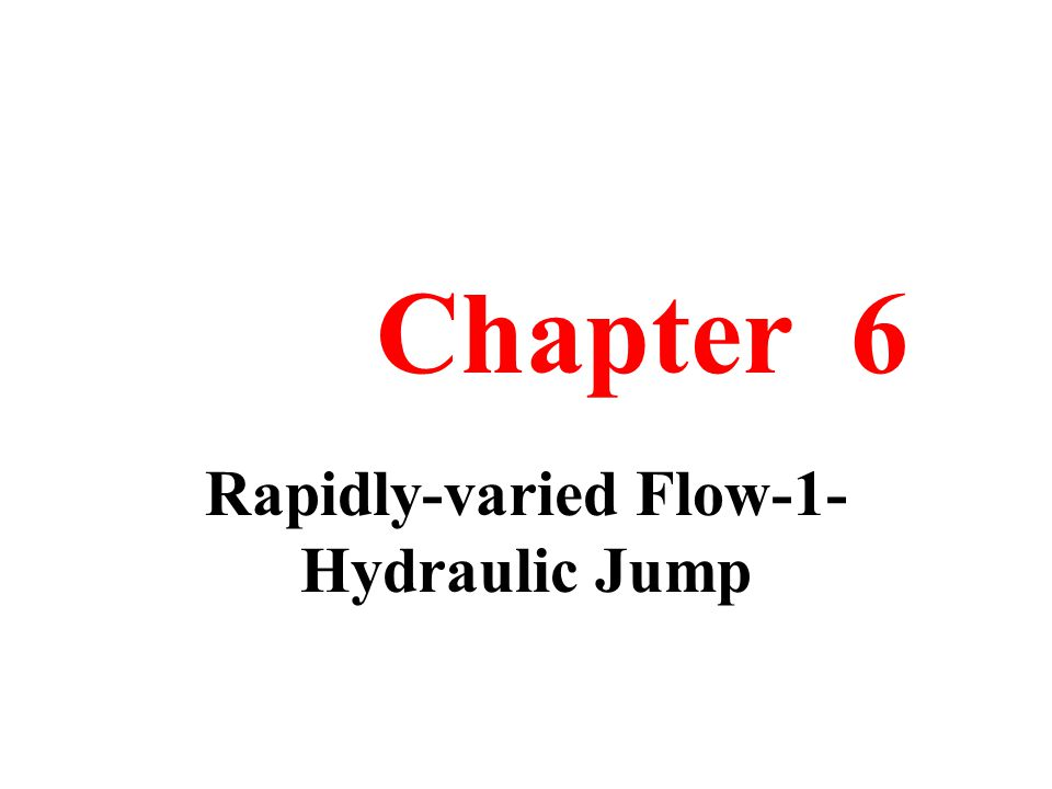 6.1 INTRODUCTION Hydraulic jump is one subject which has extensively been studied in the field of hydraulic engineering.