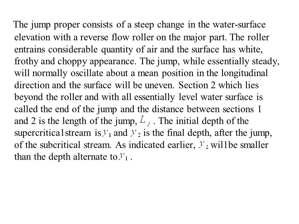 Elevatorski s analysis of the USBR data indicates that the jump length can be expressed as (6.30) in which = f ( θ ).