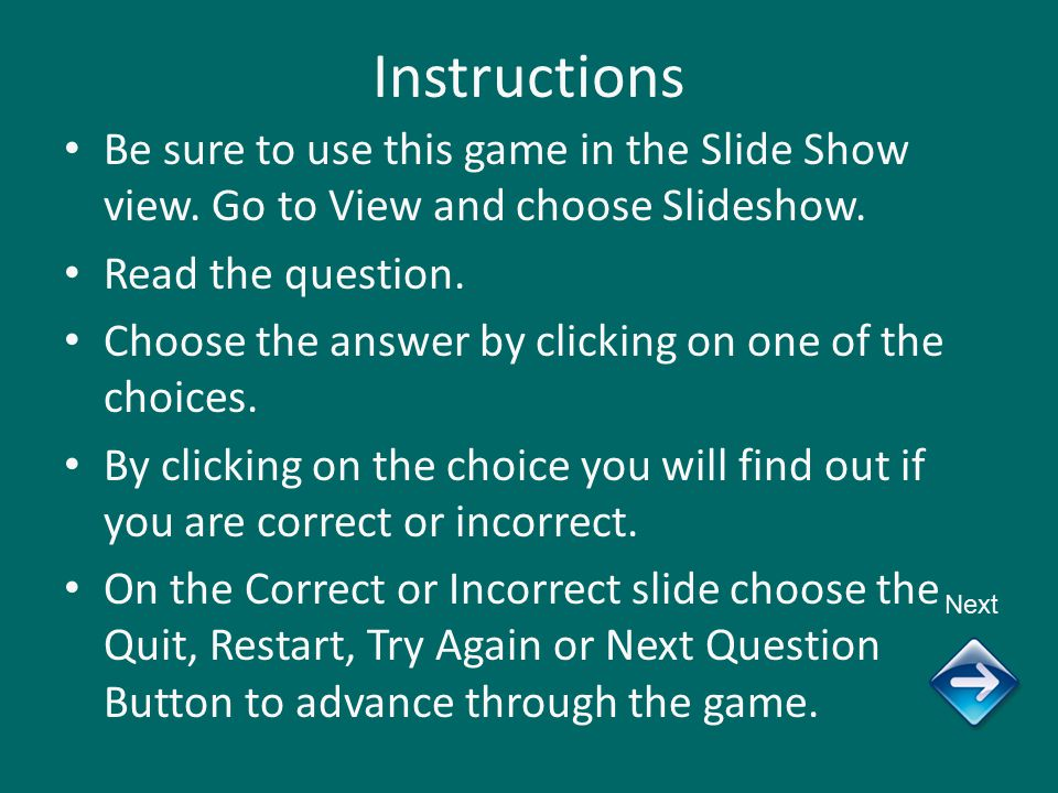 Instructions Be sure to use this game in the Slide Show view.
