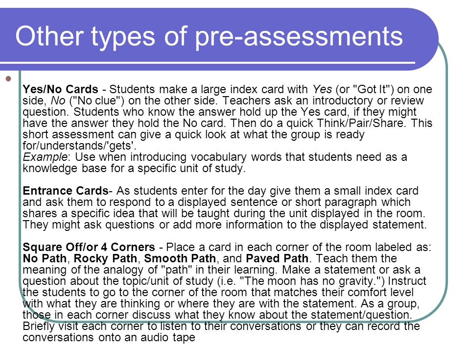 Other types of pre-assessments Yes/No Cards - Students make a large index card with Yes (or