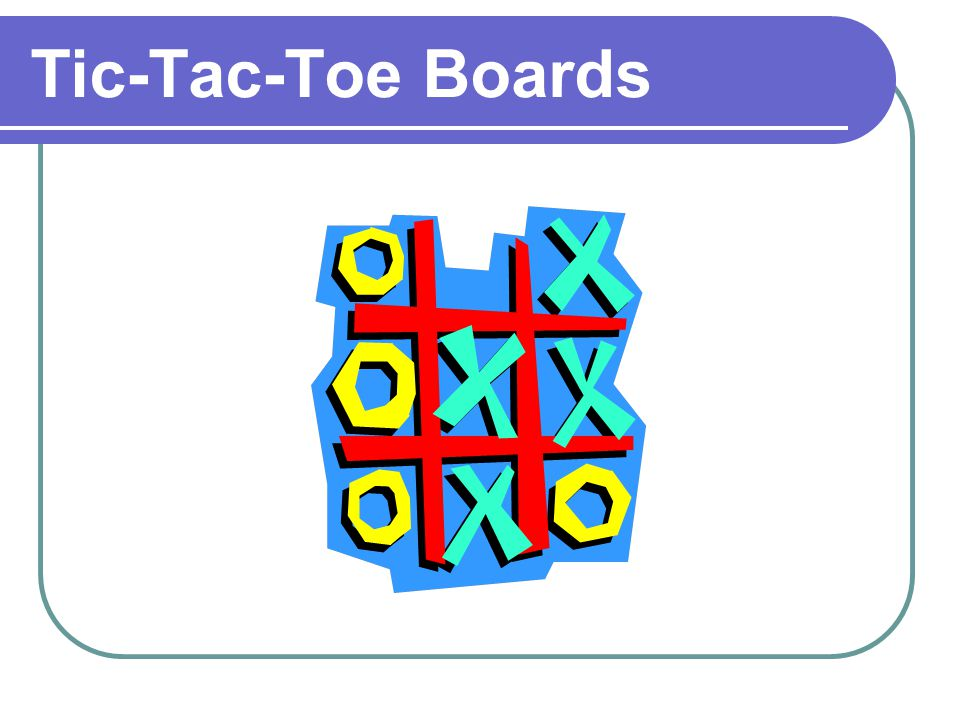 Tic-Tac-Toe Boards
