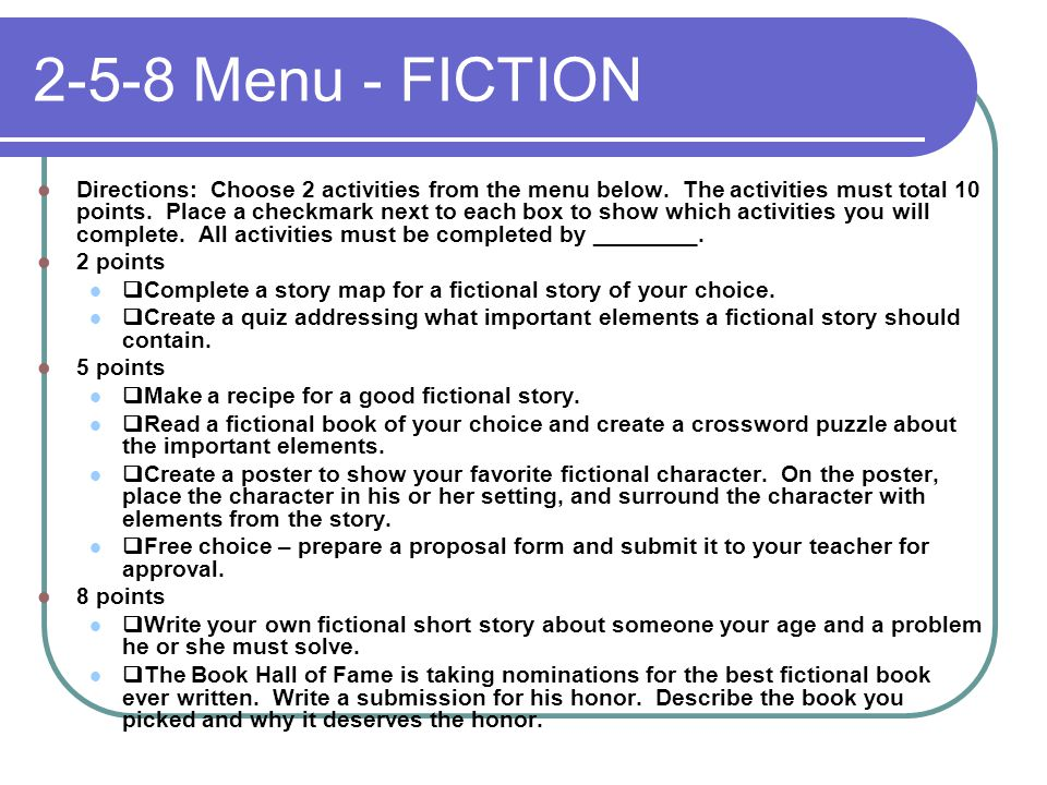 2-5-8 Menu - FICTION Directions: Choose 2 activities from the menu below. The activities must total 10 points. Place a checkmark next to each box to s