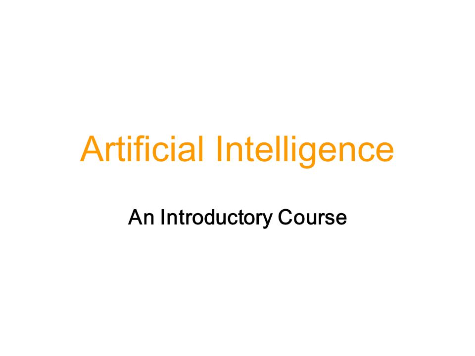 Artificial Intelligence An Introductory Course