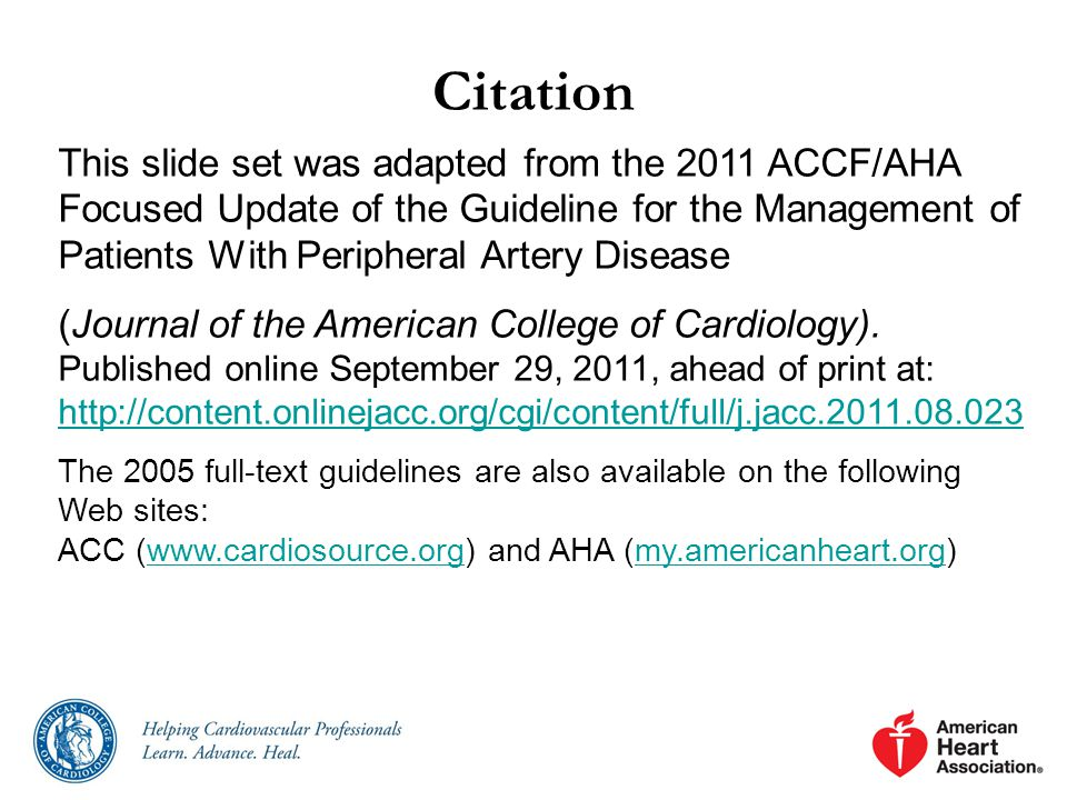 Citation This slide set was adapted from the 2011 ACCF/AHA Focused Update of the Guideline for the Management of Patients With Peripheral Artery Disease (Journal of the American College of Cardiology).