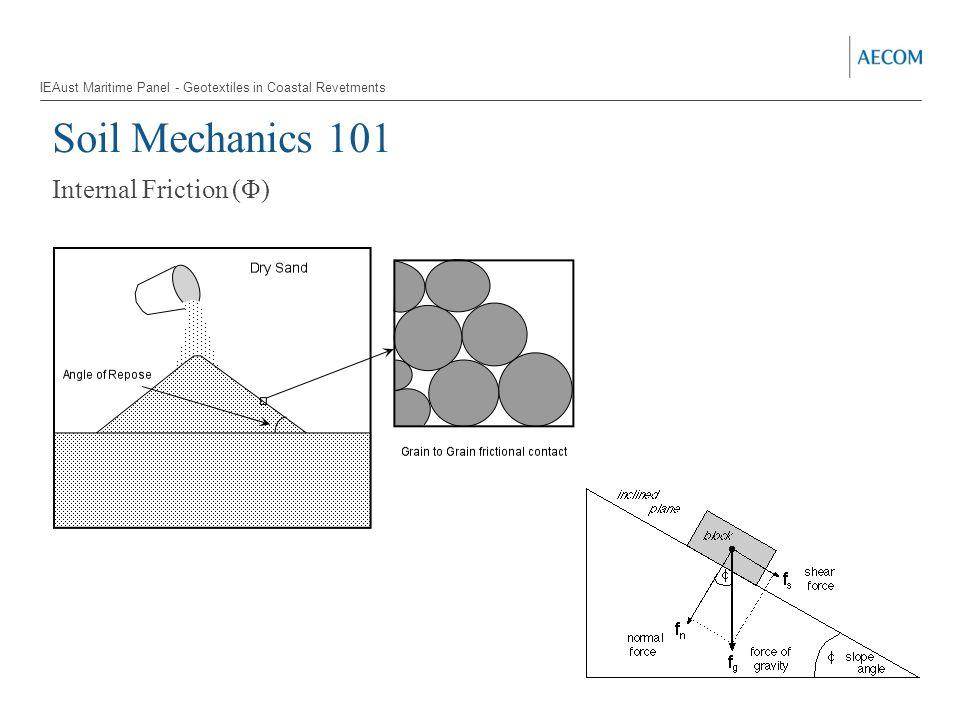 Soil Mechanics 101 Internal Friction (Φ) IEAust Maritime Panel - Geotextiles in Coastal Revetments