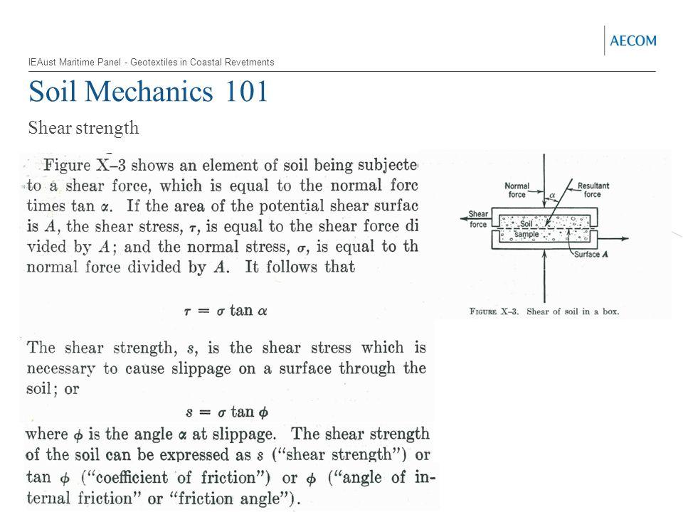 Soil Mechanics 101 Shear strength IEAust Maritime Panel - Geotextiles in Coastal Revetments