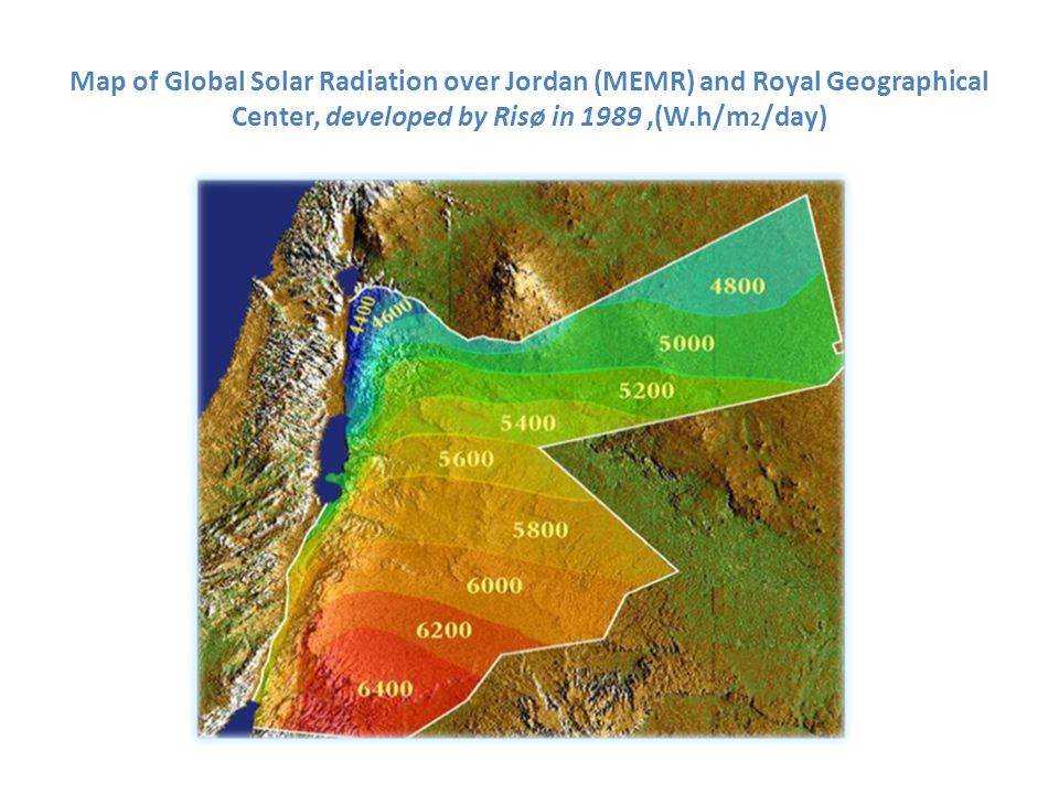 Map of Global Solar Radiation over Jordan (MEMR) and Royal Geographical Center, developed by Risø in 1989,(W.h/m 2 /day)