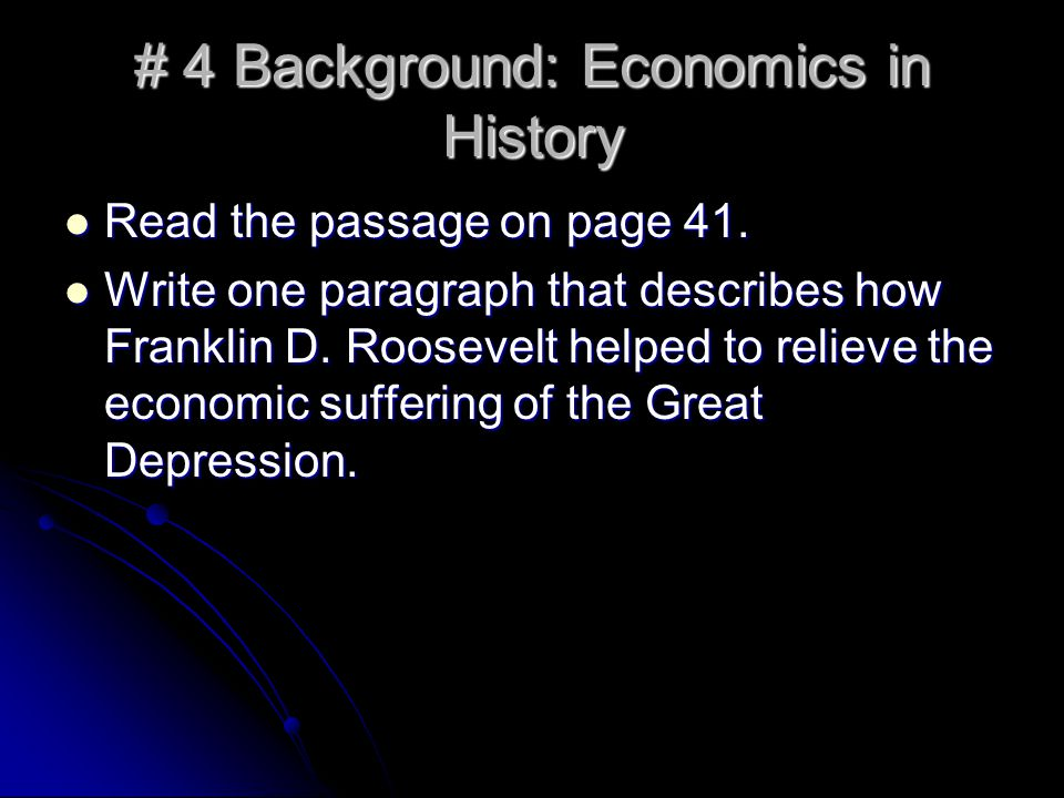 # 4 Background: Economics in History Read the passage on page 41.