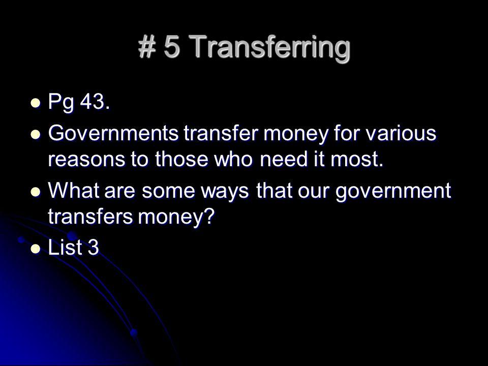 # 5 Transferring Pg 43. Pg 43.
