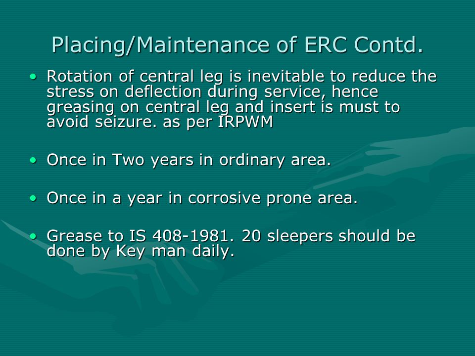 Placing/Maintenance of ERC Contd.