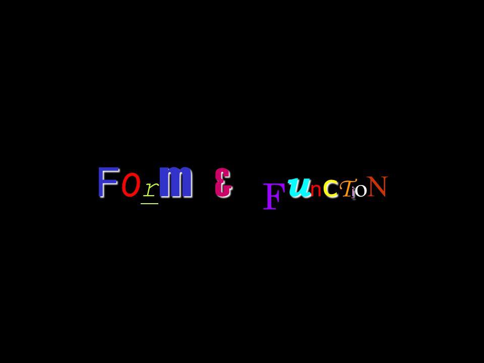 F o rm & Fu nc Ti o N
