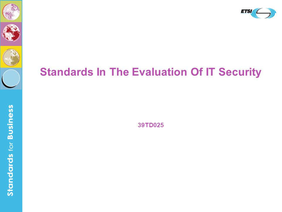 Standards In The Evaluation Of IT Security 39TD025