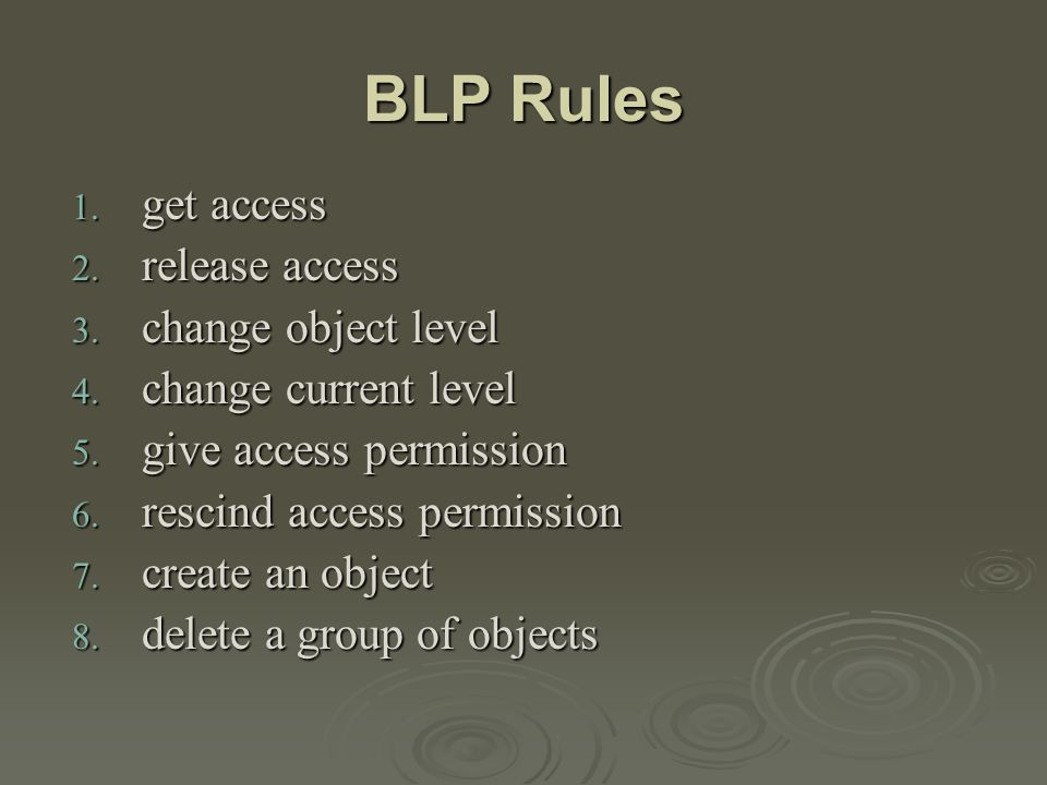MLS Security for Role-Based Access Control  rule based access control (RBAC) can implement BLP MLS rules given: security constraints on users security constraints on users constraints on read/write permissions constraints on read/write permissions read and write level role access definitions read and write level role access definitions constraint on user-role assignments constraint on user-role assignments