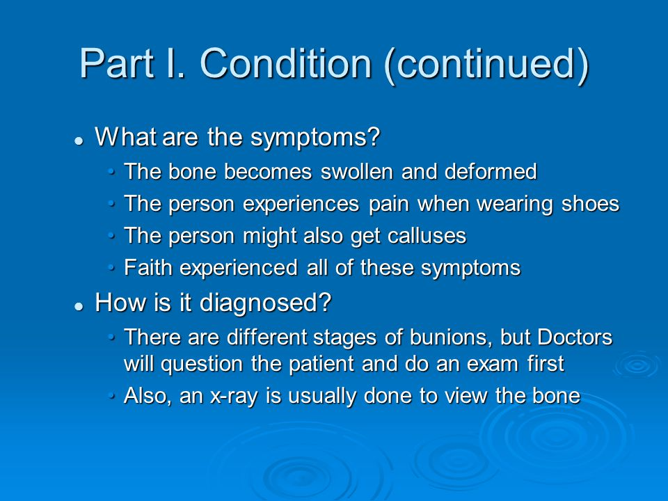 Part I. Condition (continued) What are the symptoms.