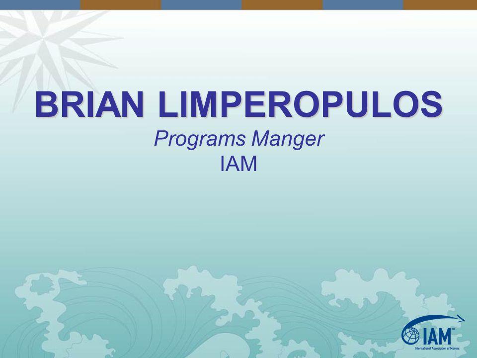 BRIAN LIMPEROPULOS Programs Manger IAM