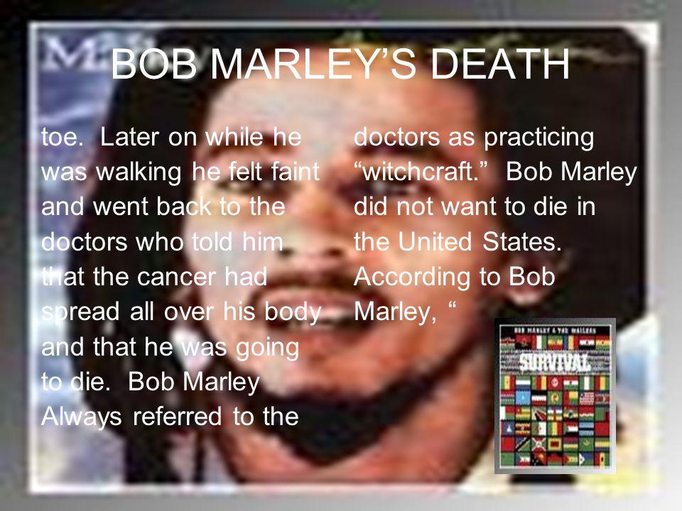 BOB MARLEY'S DEATH toe.