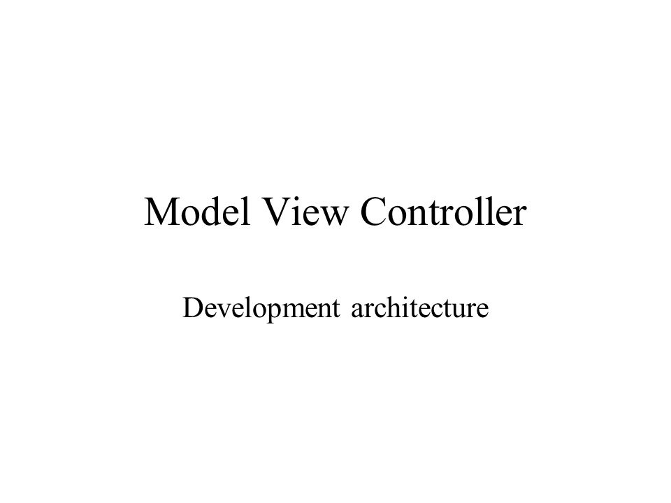 Model View Controller Development architecture