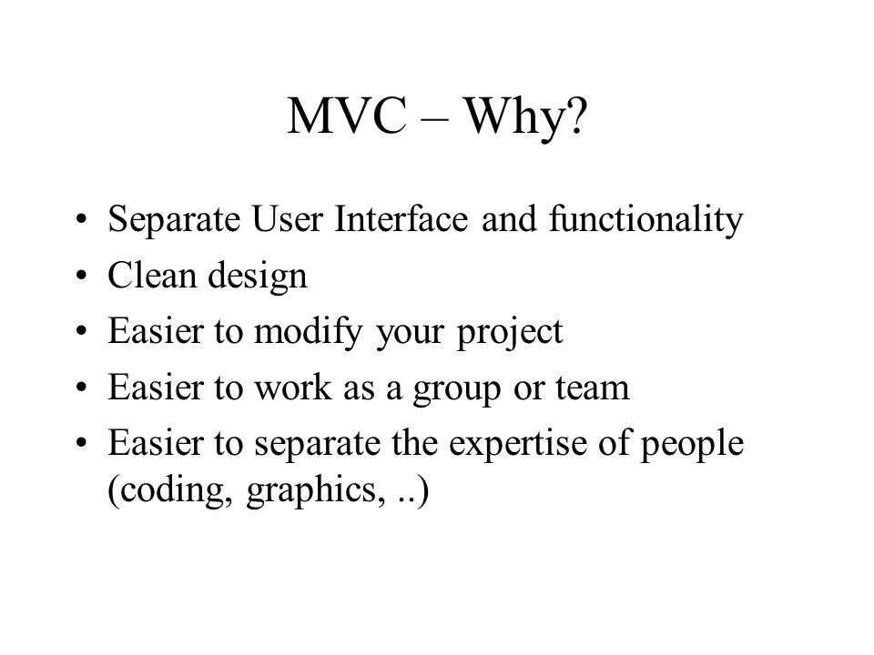 MVC – Why.