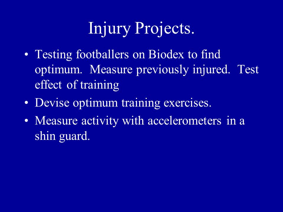 Injury Projects. Testing footballers on Biodex to find optimum.