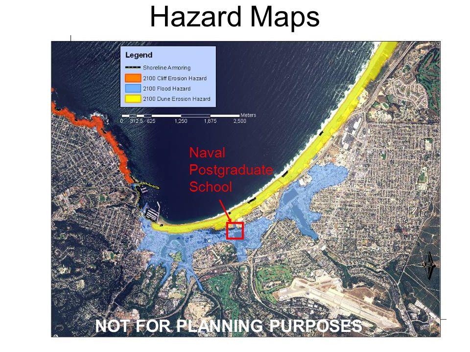 Hazard Maps Naval Postgraduate School NOT FOR PLANNING PURPOSES