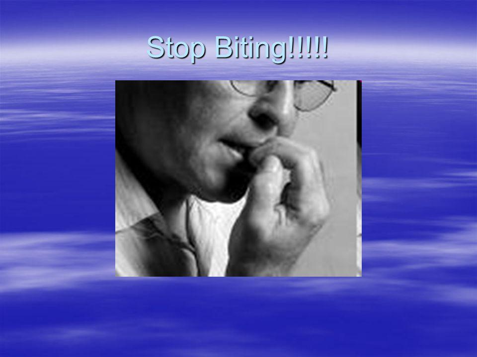 Stop Biting!!!!!